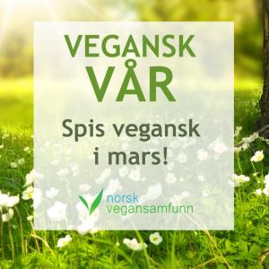"""Grønn og grå tekst på hvit, gjennomsiktig tekstblokk over solfylt bilde av hvitveis: """"VEGANSK VÅR – SPIS VEGANSK I MARS!"""" Nederst er logoen til Norsk vegansamfunn."""
