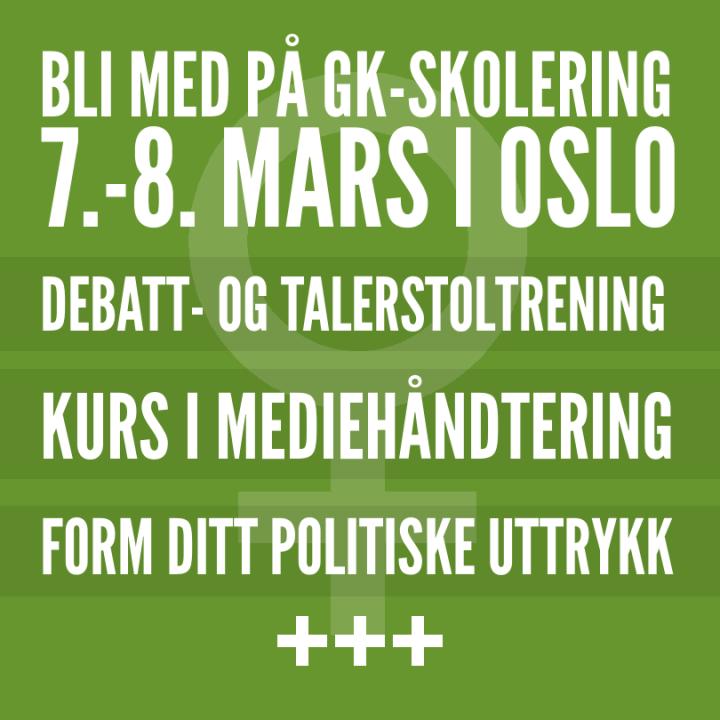 """Mosegrønn bakgrunn, helfarge. Oppå der igjen, i midten, dekker nesten hele grafikken: Symbolet for kvinner i lysegrønn farge, nesten gjennomsiktig. Oppå der igjen, øverst i bidlet: Følgende tekst i store, hvite bokstaver, skrevet i caps lock: """"Bli med på GK-skolering 7.-8. mars i Oslo"""". Under står følgende på tre forskjellige linjer, også i store bokstaver: """"Debatt- og talerstoltrening, kurs i mediehåndtering, form ditt politiske uttrykk +++""""."""